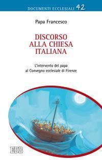 Discorso alla Chiesa italiana. L'intervento del papa al Convegno ecclesiale di Firenze