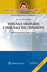 Tribunale ordinario e tribunale per i minorenni. Riparto di competenze dopo la riforma.