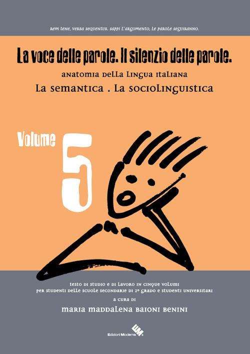 La Voce delle Parole. Il Silenzio delle Parole. Vol. 5: la Semantica. La Sociolinguistica