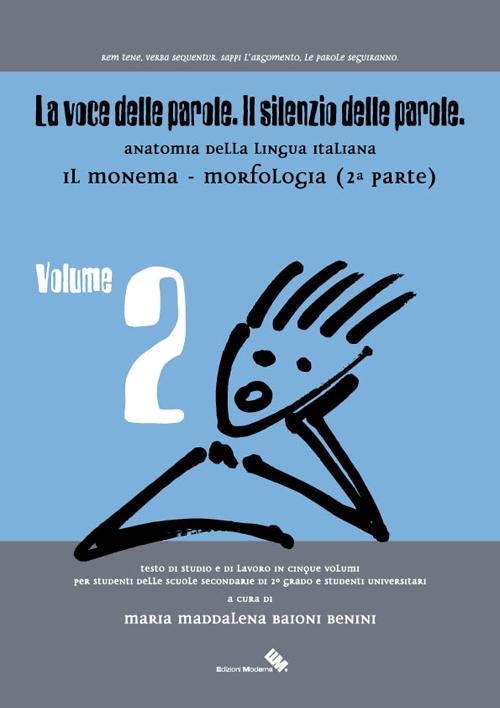 La voce delle parole. Il silenzio delle parole. Vol. 2: Il monema. Morfologia