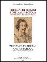 I disegni di Bernini e della sua scuola nella Biblioteca Apostolica Vaticana. Drawings by Bernini and his school at the Vatican Apostolic Library