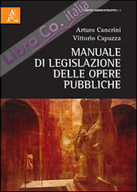 Manuale di legislazione delle opere pubbliche.