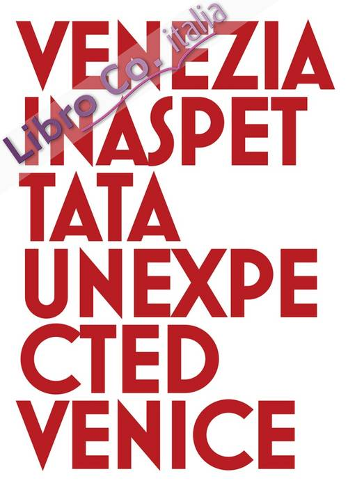 Venezia Inaspettata. Unexpected Venice