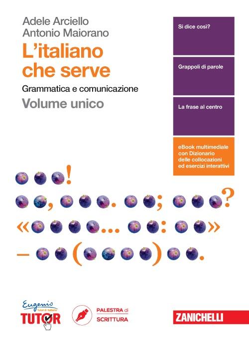 L'italiano che serve. Grammatica e comunicazione