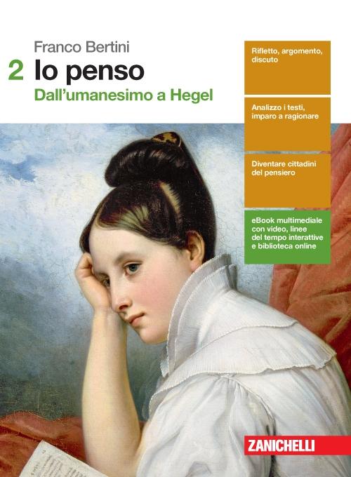 Io penso. Vol. 2: Dall'Umanesimo a Hegel