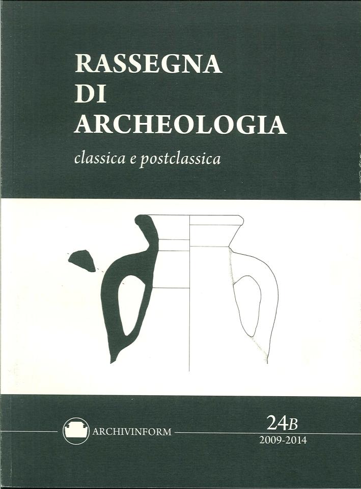 Rassegna di archeologia classica e post classica. Vol. 24b...