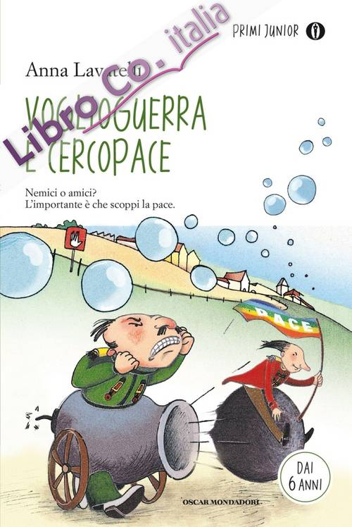 Voglioguerra e Cercopace. Ediz. illustrata