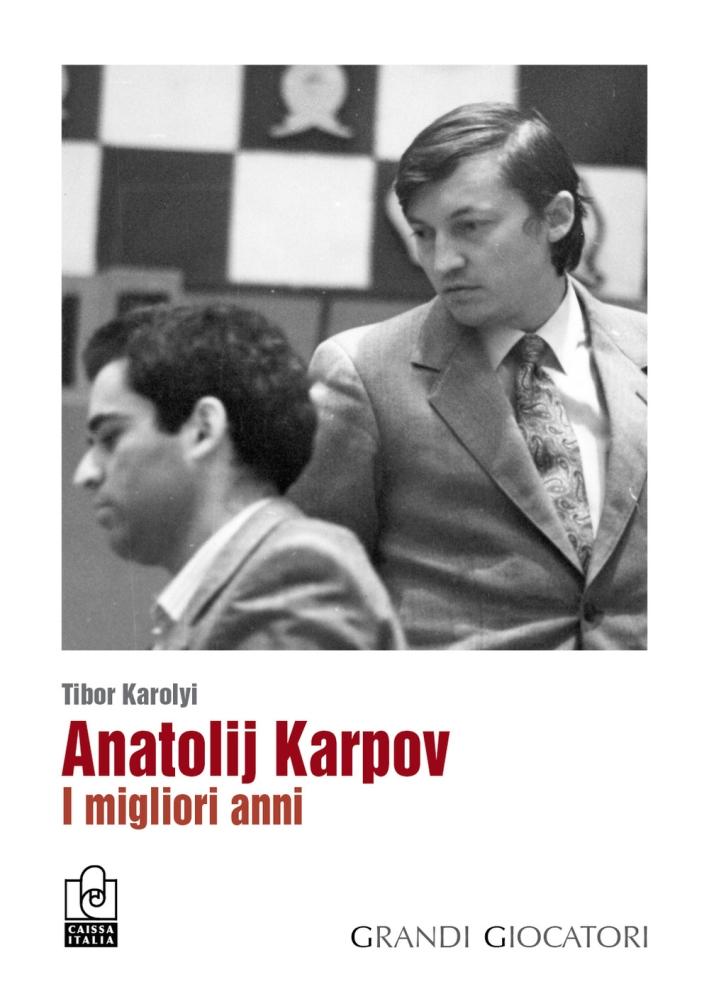 Anatolij Karpov. I migliori anni