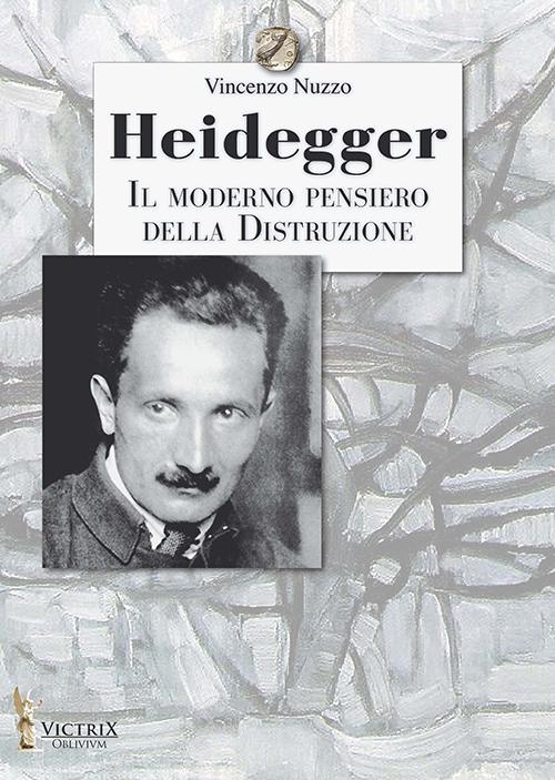 Heidegger, il moderno pensiero della distruzione