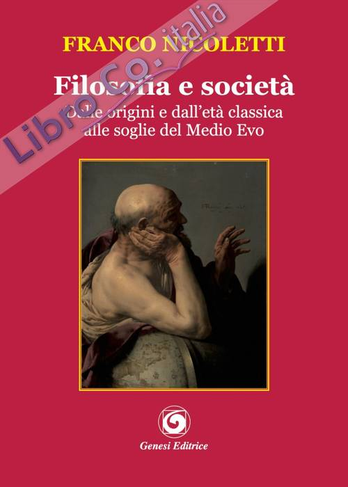 Filosofia e società. Dalle origini e dall'età classica alle soglie del Medio Evo