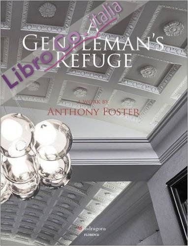 A Gentleman's Refuge. A Work By Anthony Foster