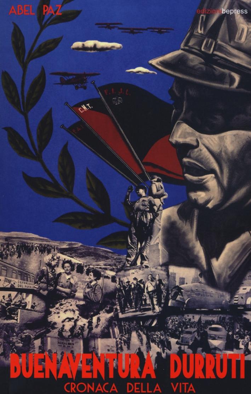 Buenaventura Durruti. Cronaca della vita.