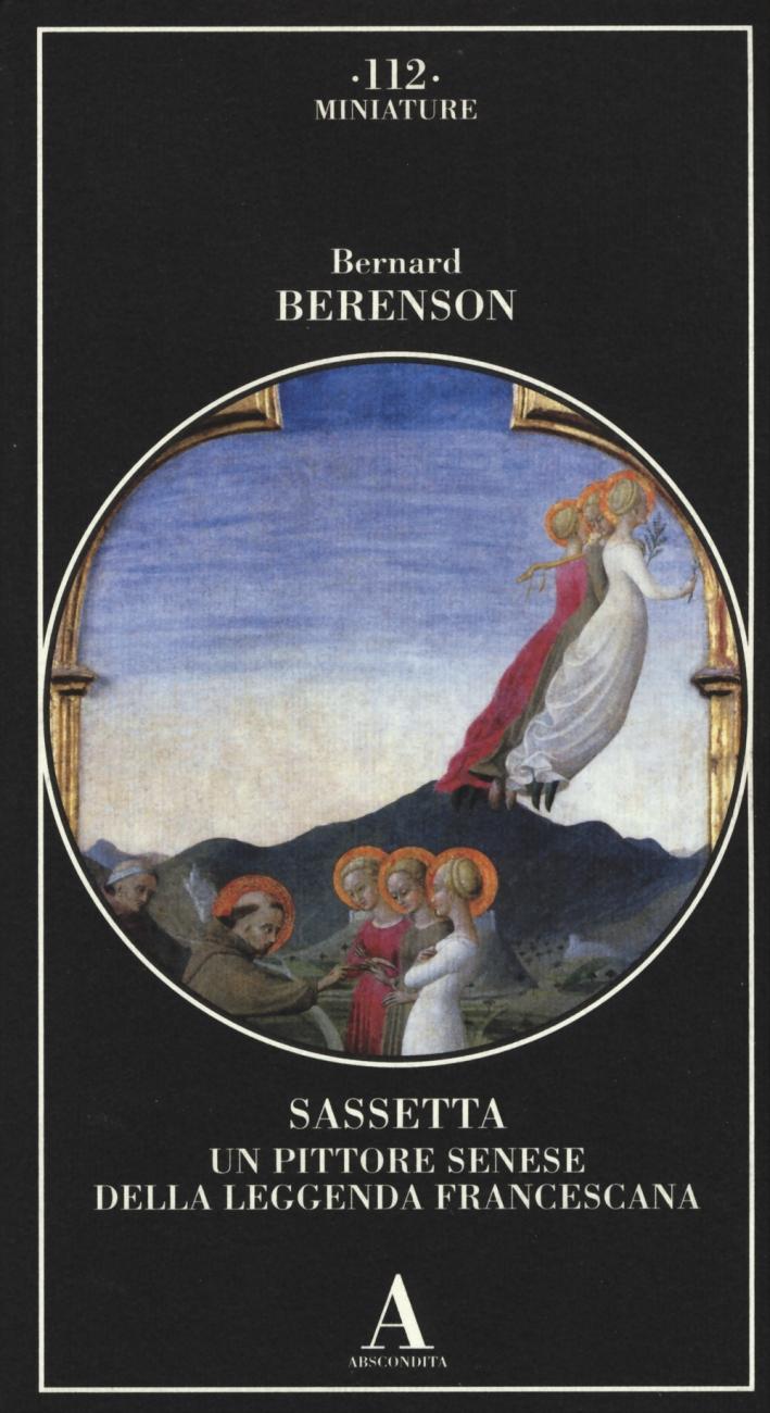 Sassetta. Un pittore senese della leggenda francescana. Ediz. illustrata