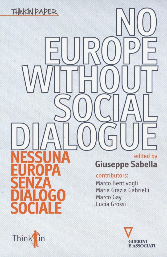 No Europe without social dialogue-Nessuna Europa senza dialogo sociale. Ediz. bilingue