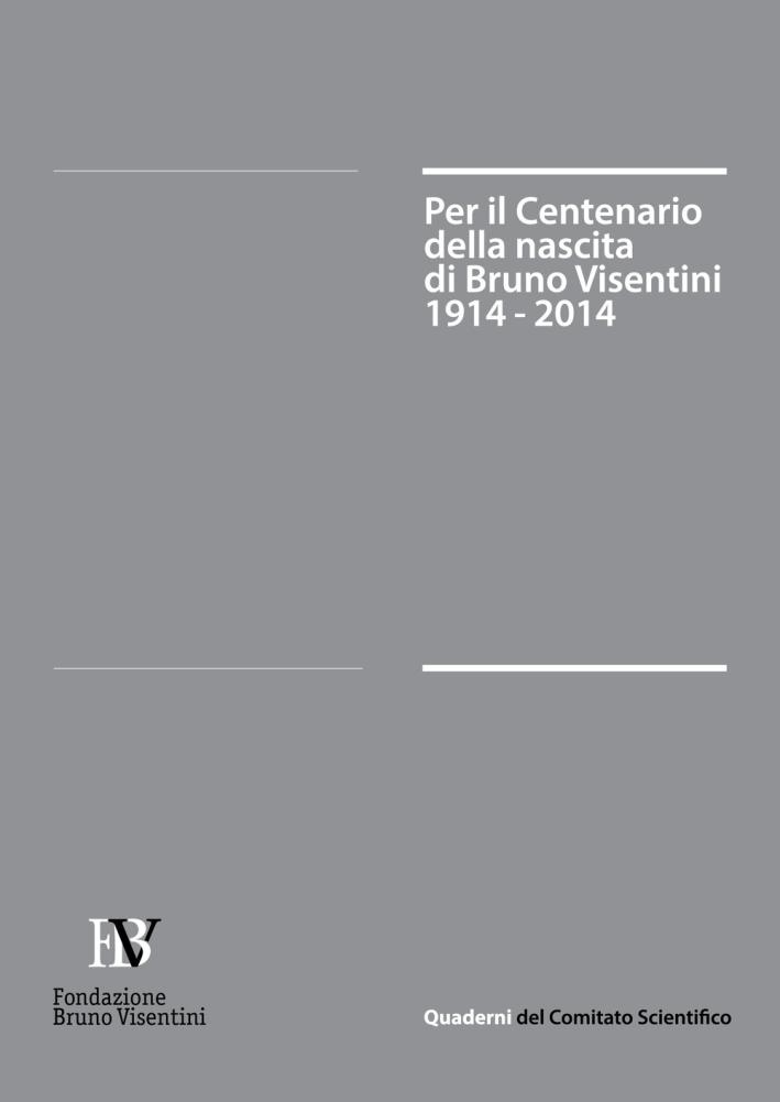 Per il centenario della nascita di Bruno Visentini. (1914-2014).