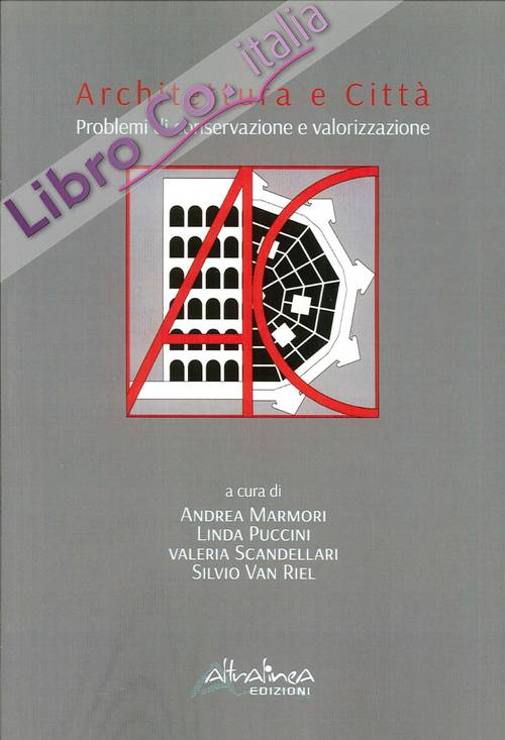 Architettura e Città. Problemi di Conservazione e Valorizzazione.