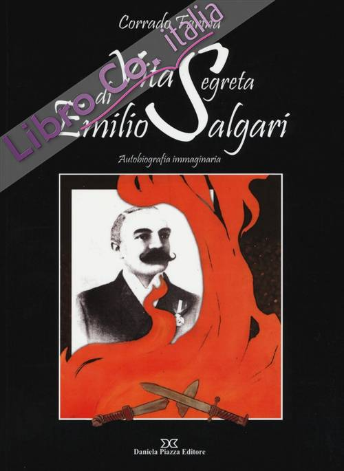 Vita segreta di Emilio Salgari. Autobiografia immaginaria