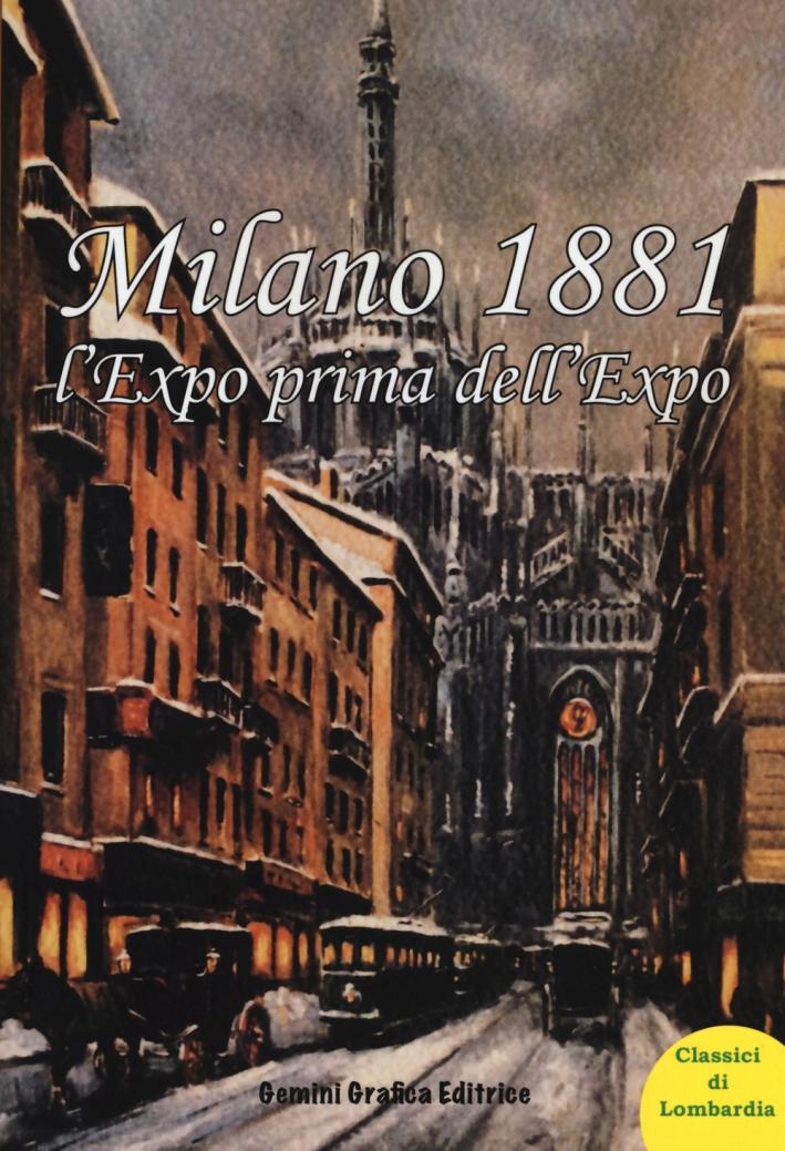 Milano 1881 l'Expo prima dell'Expo