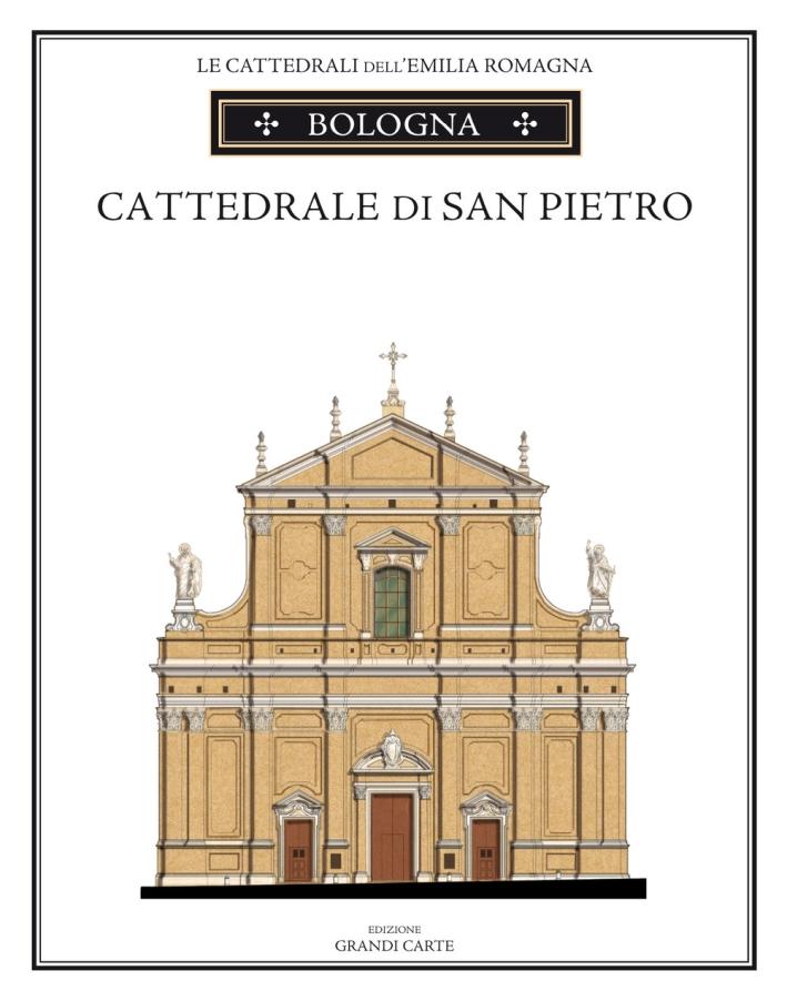 La Cattedrale di Bologna. Guida storica e artistica