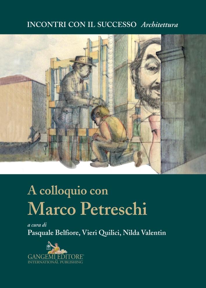 A colloquio con Marco Petreschi. Ediz. illustrata