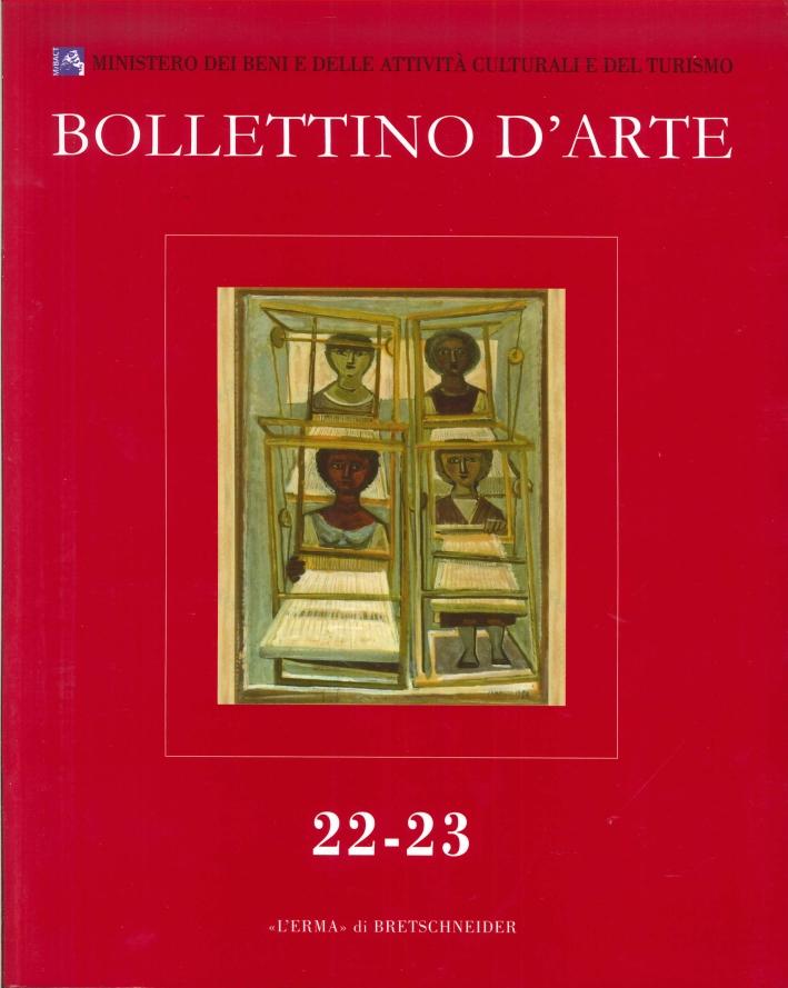 Bollettino d'Arte. 22-23. 2014. Serie VII. Aprile-Settembre. Anno 2014