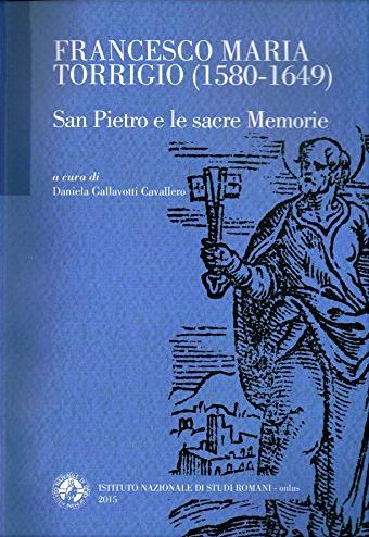 Francesco Maria Torrigio (1580-1649) San Pietro e le Sacre Memorie