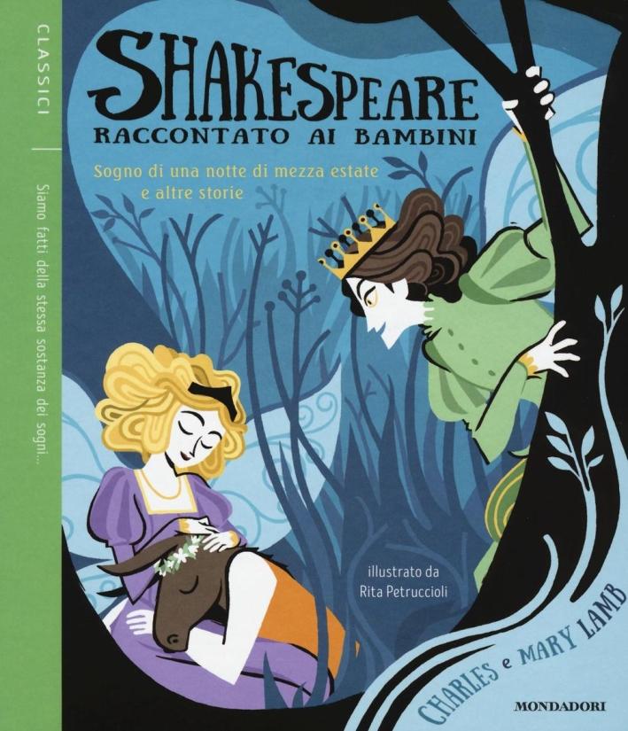 Sogno di una notte di mezza estate e altre storie. Shakespeare raccontato ai bambini. Vol. 1