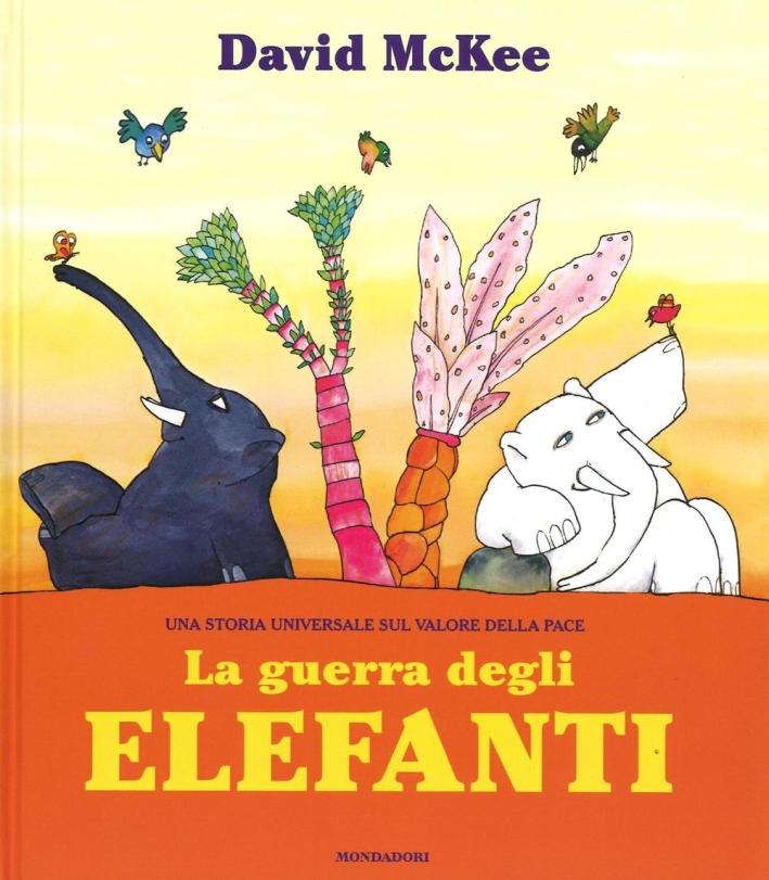 La guerra degli elefanti. Ediz. illustrata