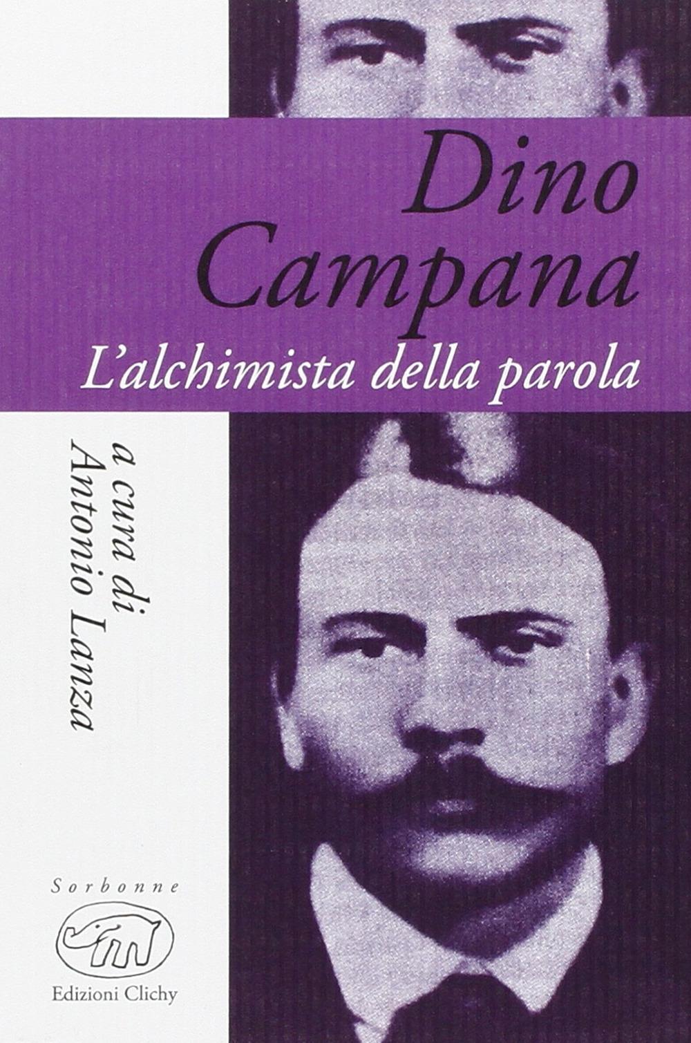 Dino Campana. L'alchimia della parola