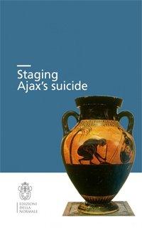 Staging Ajax's suicide