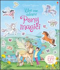 Pony magici. Con adesivi. Ediz. illustrata