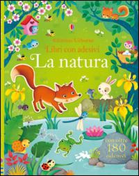 La natura. Con adesivi. Ediz. illustrata