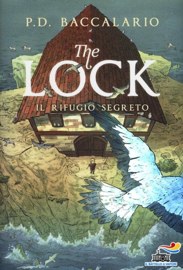 Il rifugio segreto. The Lock. Vol. 3.
