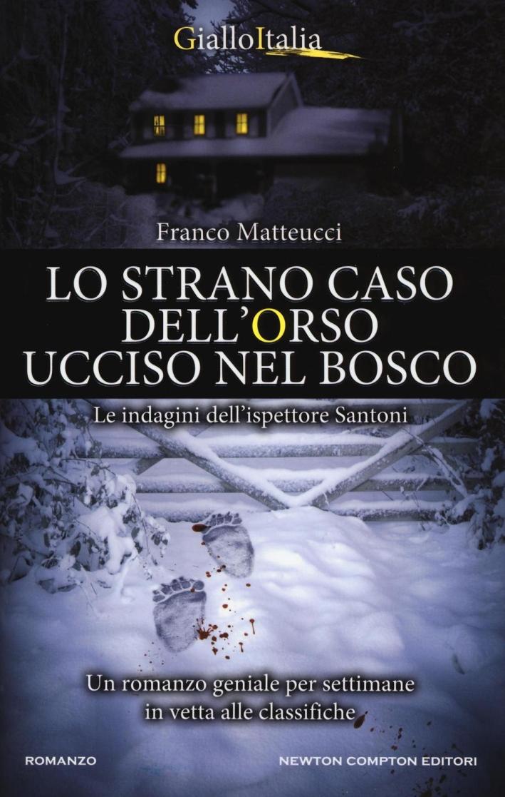 Lo strano caso dell'orso ucciso nel bosco. Le indagini dell'ispettore Santoni.