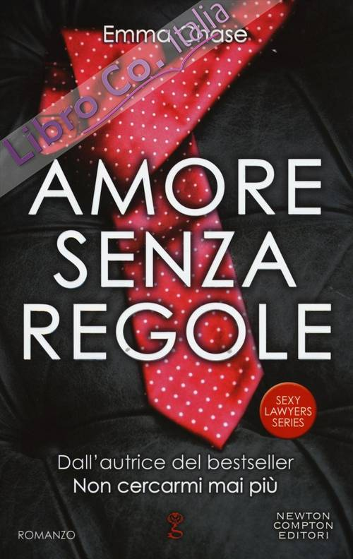 Amore senza regole. Sexy lawyers series.