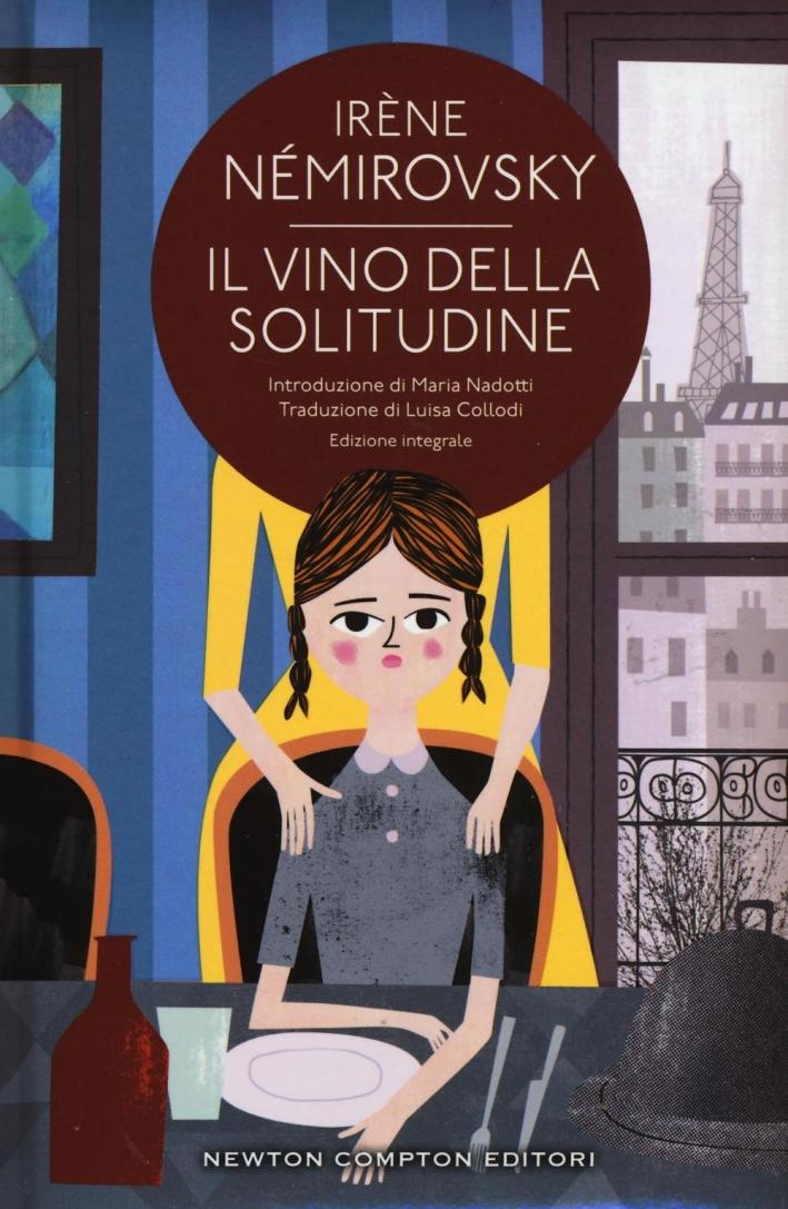 Il vino della solitudine. Ediz. integrale.