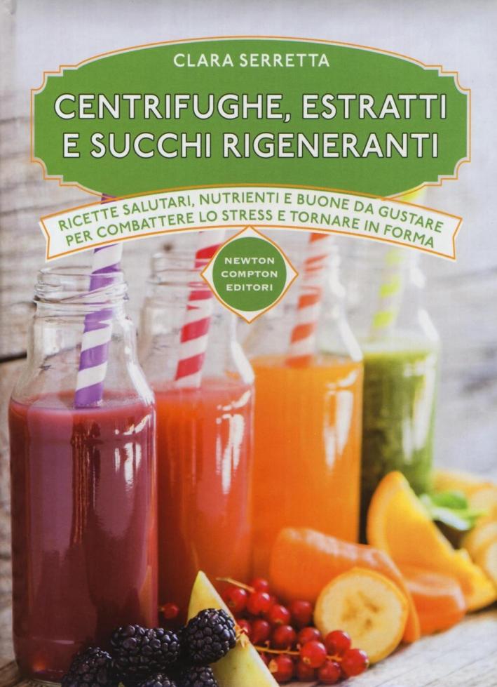 Centrifughe, estratti e succhi rigeneranti