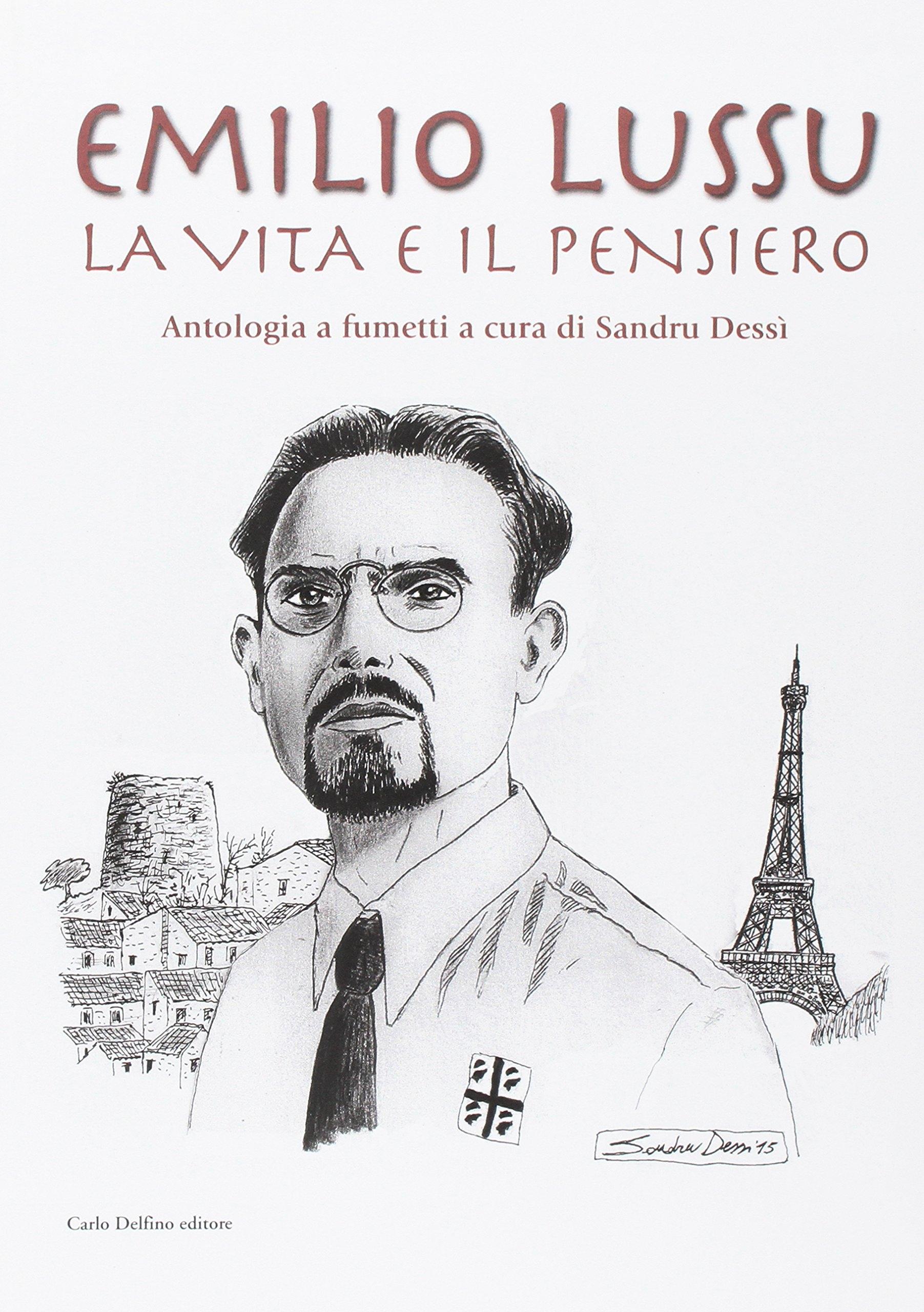Emilio lussu. La Vita e il Pensiero. Antologia a fumetti.