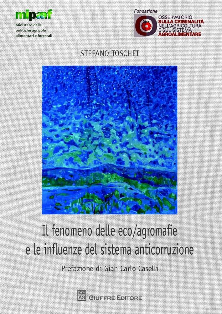 Il fenomeno delle eco/agromafie e le influenze del sistema anticorruzione