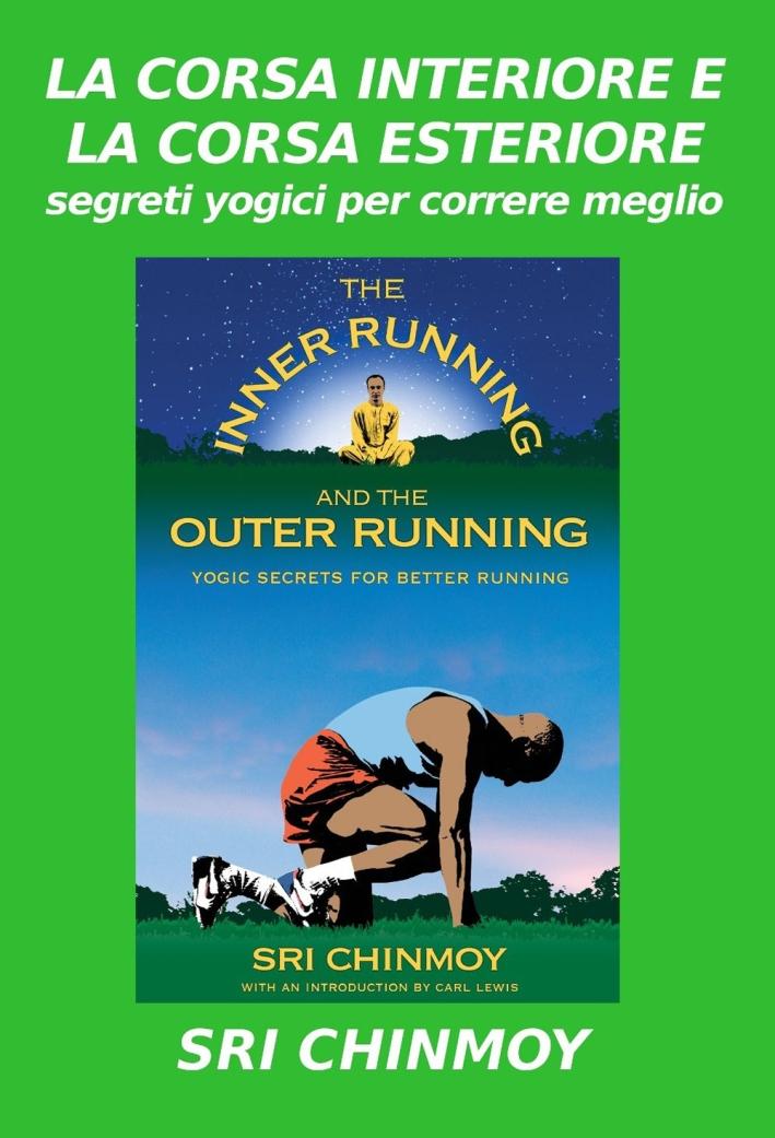La Corsa Interiore e la Corsa Esteriore. Segreti Yogici per Correre Meglio