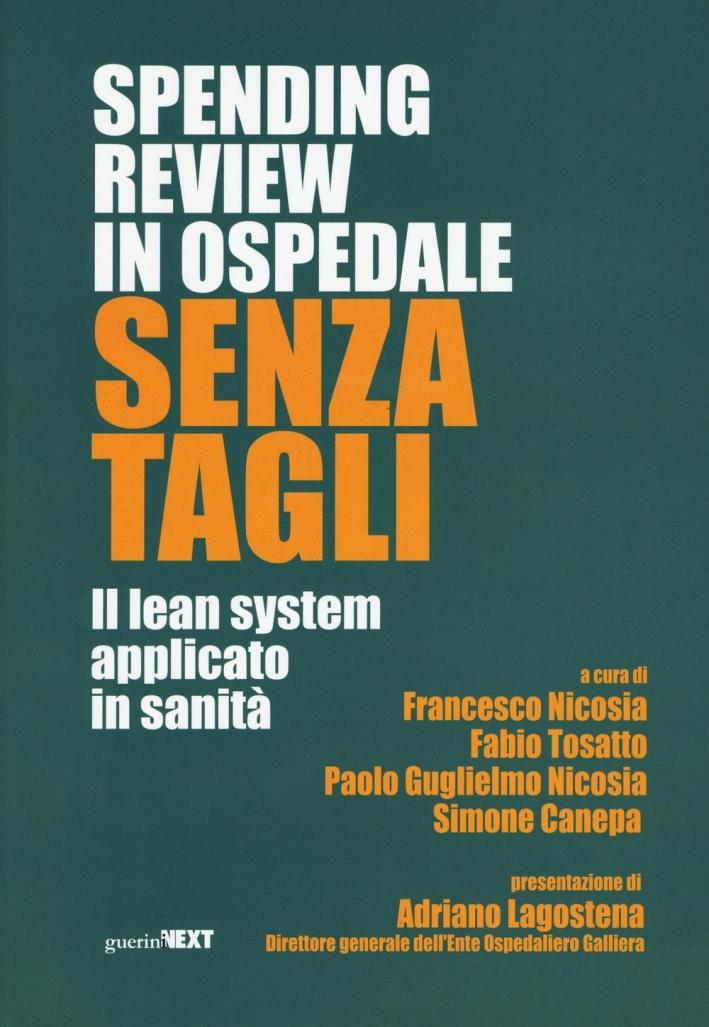 Spendig Review in Ospedale Senza Tagli. Il Lean System Applicato alla Sanità