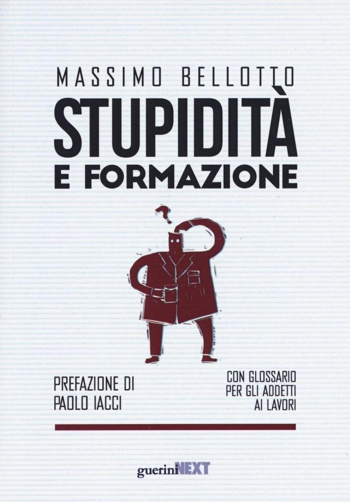 Stupidità e formazione. Con glossario per gli addetti ai lavori