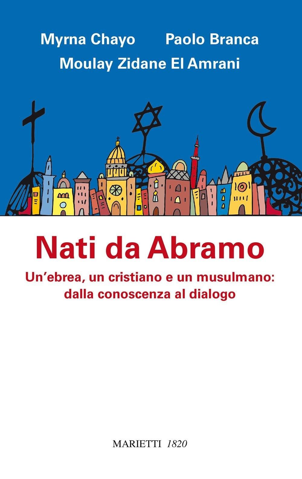 Nati da Abramo. Un'ebrea, un cristiano e un musulmano: dalla conoscenza al dialogo