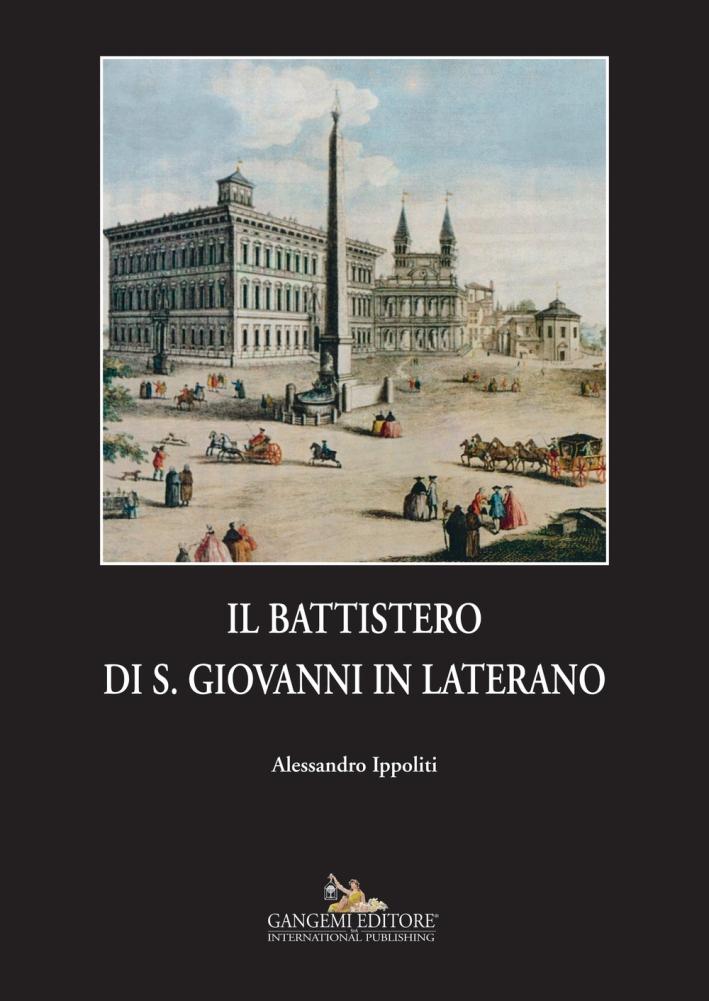 Il Battistero di S. Giovanni in Laterano