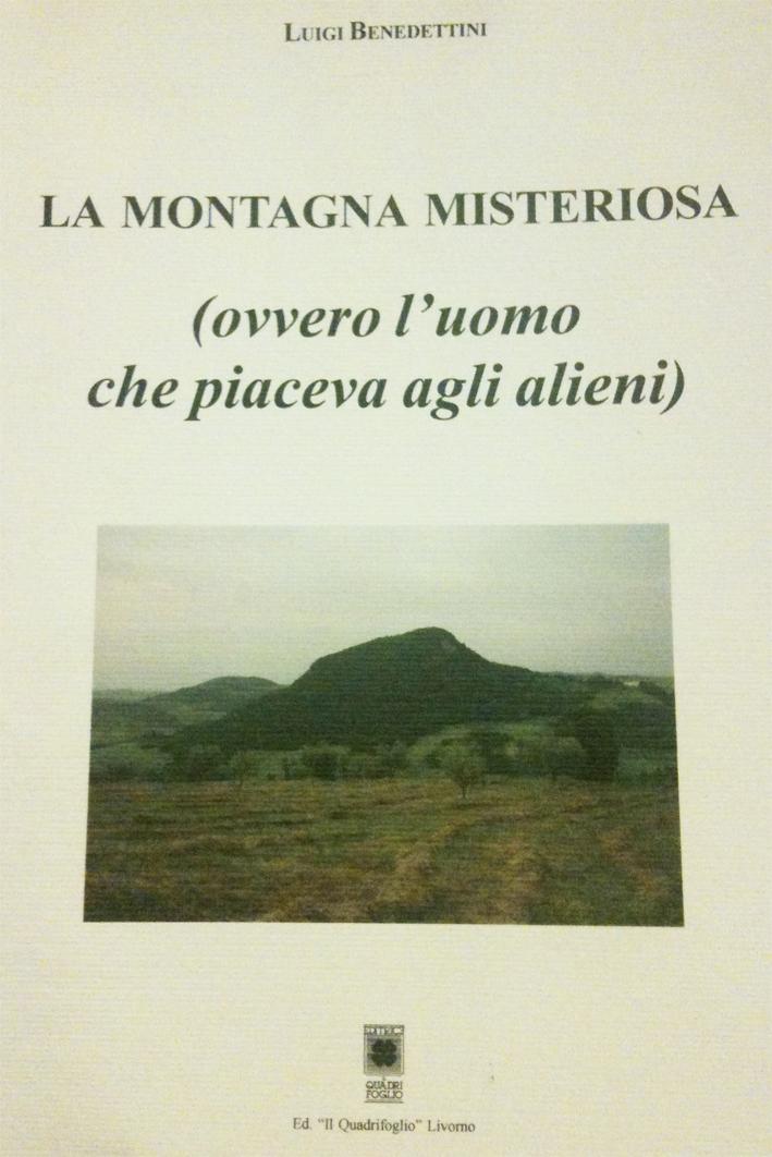 La montagna misteriosa (ovvero l'uomo che piaceva agli alieni)