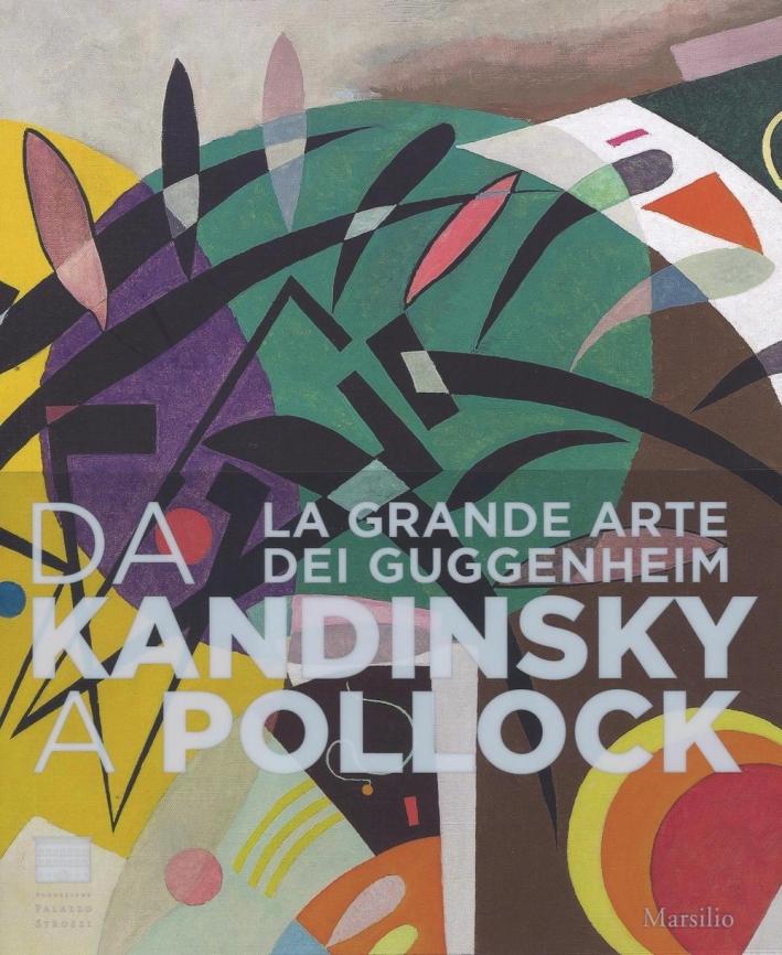 La Grande Arte dei Guggenheim. Da Kandinsky a Pollock