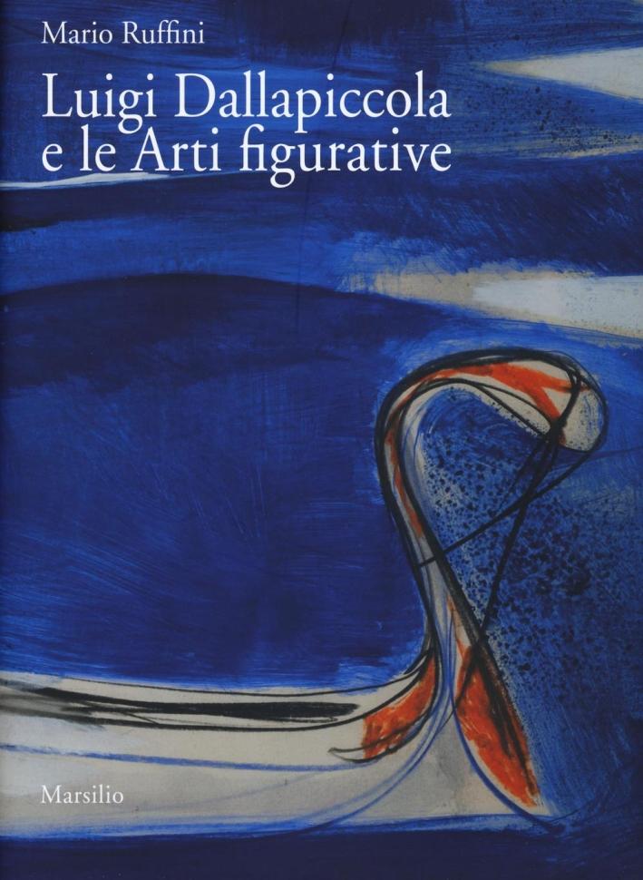 Luigi Dallapiccola e le Arti Figurative. [Con DVD]