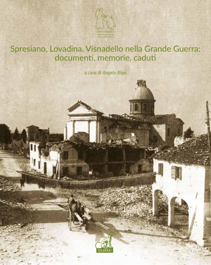 Spresiano, Lovadina, Visnadello nella Grande Guerra: Documenti, Memorie, Caduti