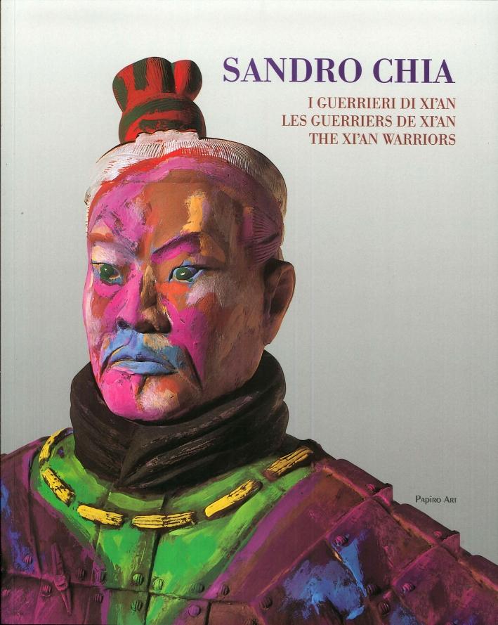 Sandro Chia. I Guerrieri di Xi'An. Les Guerriers de Xi'An. The Xi'An Warriors