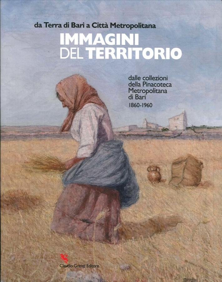 Da Terra di Bari a Città Metropolitana. Immagini del territorio dalle collezioni della Pinacoteca Metropolitana di Bari 1860-1960